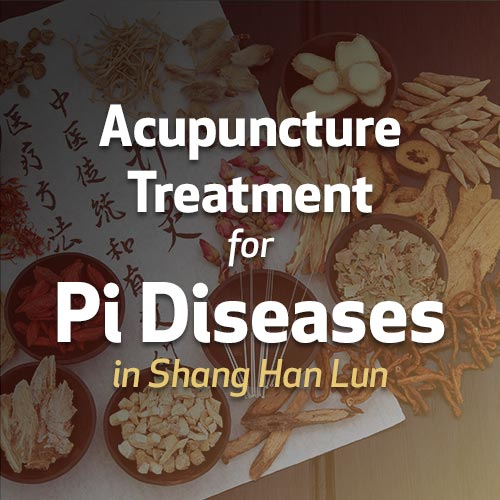 Acupuncture Treatment for Pi Diseases in Shang Han Lun