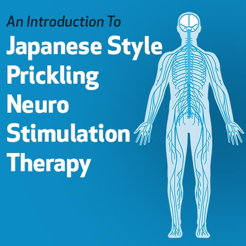 An Introduction To Japanese Style Prickling Neuro Stimulation Therapy