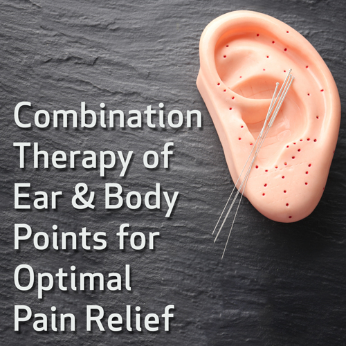Combination Therapy of Ear and Body Points for Optimal Pain Relief