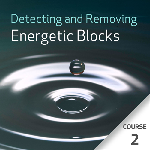 Detecting and Removing Energetic Blocks - Course 2