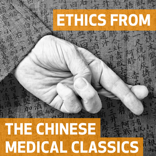 Ethics from the Chinese Medical Classics