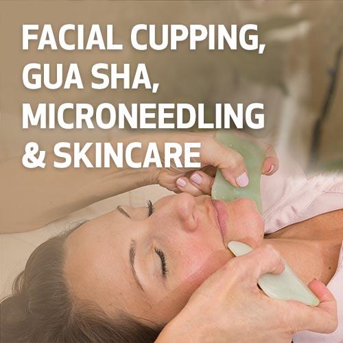 Facial Cupping, Gua Sha, Microneedling & Skincare
