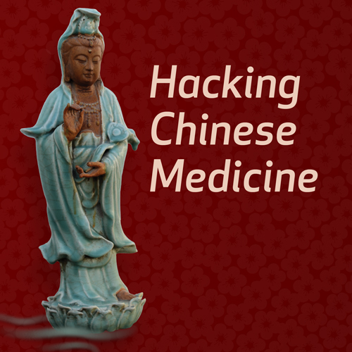 Hacking Chinese Medicine