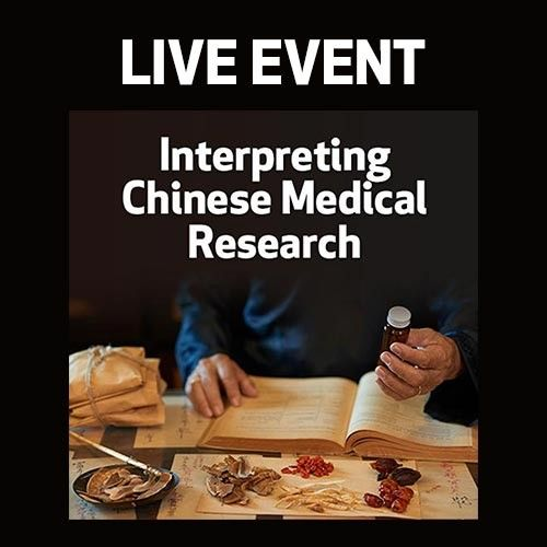 LIVE EVENT - Interpreting Chinese Medical Research