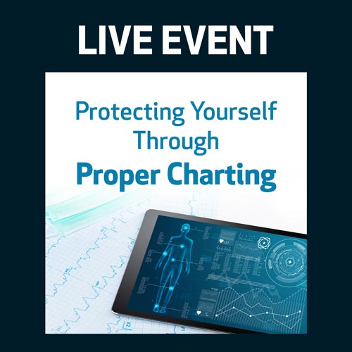 LIVE EVENT - Protecting Yourself Through Proper Charting