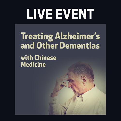 LIVE EVENT - Treating Alzheimer's and other Dementias with Chinese Medicine