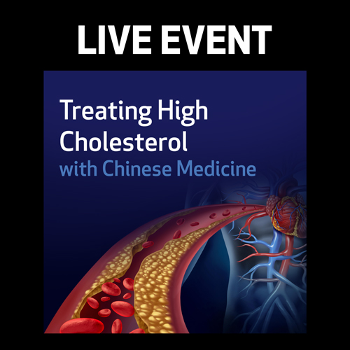 LIVE EVENT - Treating High Cholesterol with Chinese Medicine