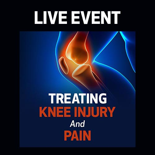 LIVE EVENT - Treating Knee Injury and Pain