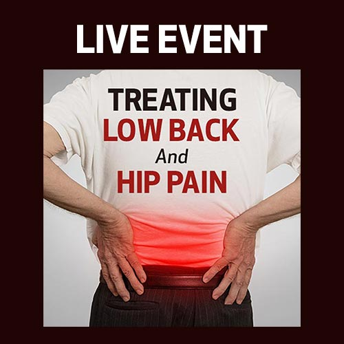 LIVE EVENT - Treating Low Back and Hip Pain