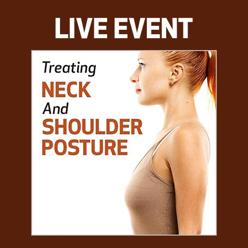 LIVE EVENT - Treating Neck and Shoulder Posture