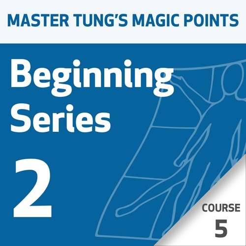 Master Tung's Magic Points: Beginning Series 2 - Course 5