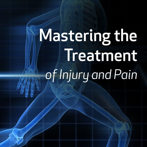 Mastering the Treatment of Injury and Pain
