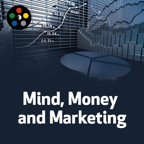Mind, Money and Marketing