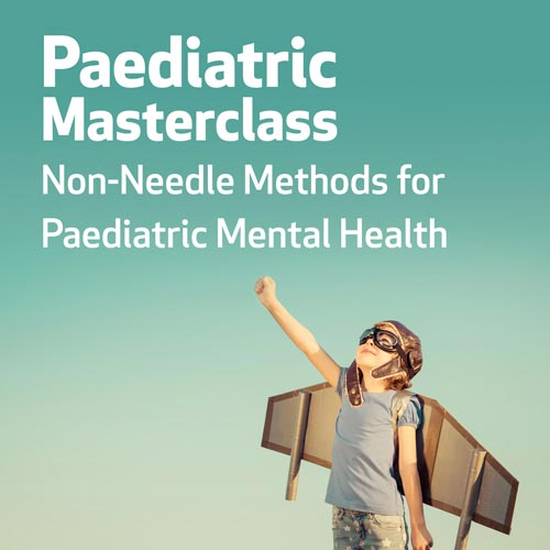 Paediatric Masterclass:  Non-Needle Methods for Paediatric Mental Health