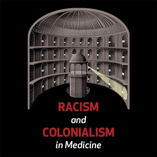 Racism and Colonialism in Medicine