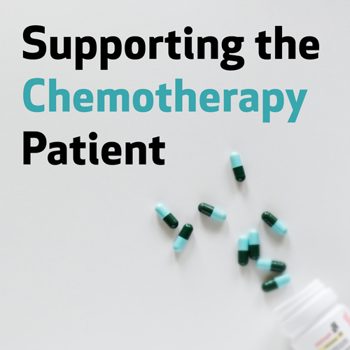 Supporting the Chemotherapy Patient