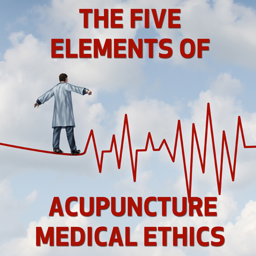 The Five Elements of Acupuncture Medical Ethics