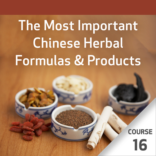 The Most Important Chinese Herbal Formulas - Course 16