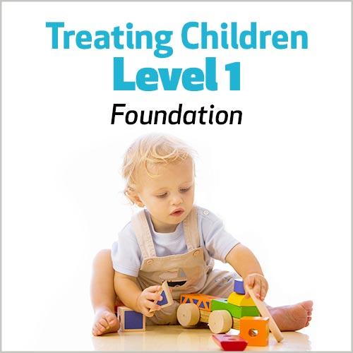 Treating Children, Level 1: Foundations
