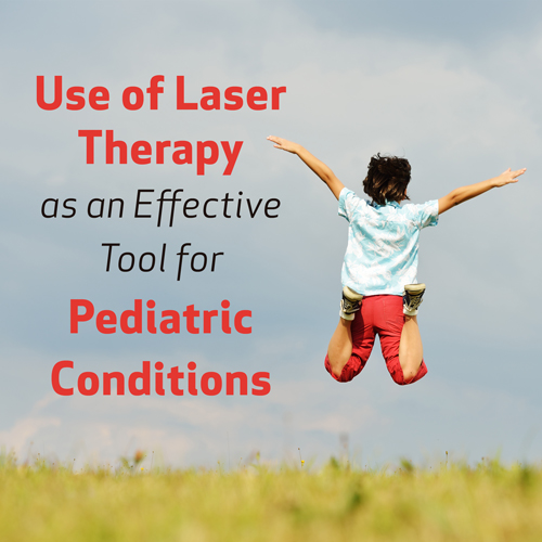 Use of Laser Therapy as an Effective Tool in Pediatric Conditions