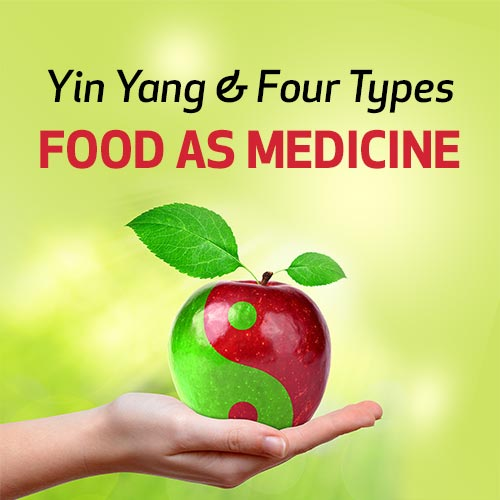 Yin Yang & Four Types - Food as Medicine